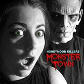 Play & Download Monster Town by Honeymoon Killers | Napster