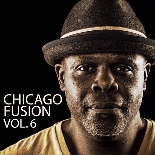 Play & Download Chicago Fusion, Vol. 6 by Vick Lavender | Napster