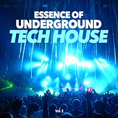 Play & Download Essence of Tech House, Vol. 2 by Various Artists | Napster