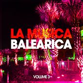 Play & Download La Musica Balearica, Vol. 3 by Various Artists | Napster