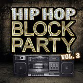 Hip Hop Block Party, Vol. 3 by Various Artists