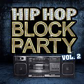 Hip Hop Block Party, Vol. 2 by Various Artists