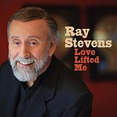 Play & Download Love Lifted Me by Ray Stevens | Napster