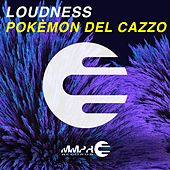 Play & Download Pokèmon del cazzo by Loudness | Napster