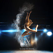 Play & Download Le corps des femmes by Xavier Boscher | Napster