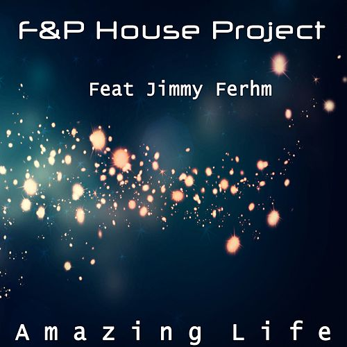 Amazing Life by FP House Project
