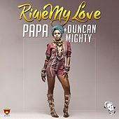 Play & Download Riwe My Love by PAPA | Napster