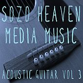 Play & Download Acoustic Guitar, Vol. 3 by Sozo Heaven | Napster