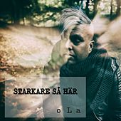 Play & Download Starkare så här by Ola | Napster