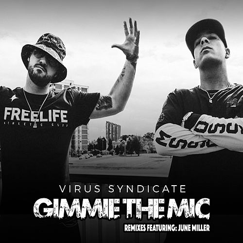 Play & Download Gimme the Mic (Remixed) by Virus Syndicate | Napster