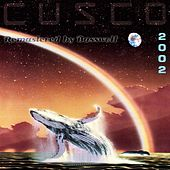 Play & Download Cusco 2002 (Sielmann 2000) (Remastered By Basswolf) by Cusco | Napster