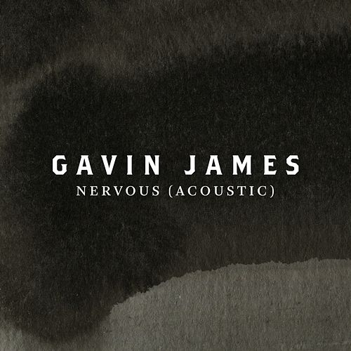 Nervous (Acoustic) by Gavin James