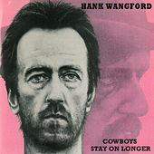 Play & Download Cowboys Stay on Longer by Hank Wangford | Napster