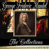 Play & Download George Frideric Handel: The Collection by George Frideric Handel | Napster