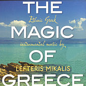 The magic of Greece by Lefteris Mikalis
