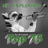 Hit Explosion: Top 75 for All Moods by Various Artists