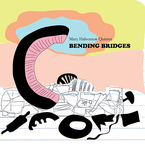Bending Bridges von Mary Halvorson