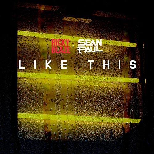 Like This (feat. Sean Paul) by Ricky Blaze