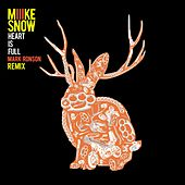 Heart Is Full (Mark Ronson Remix) by Miike Snow
