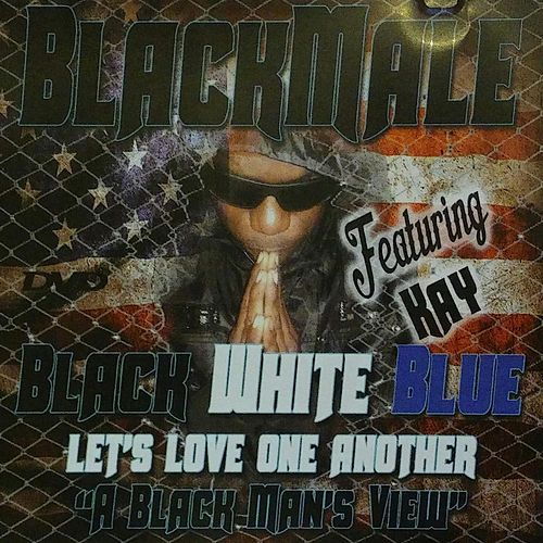Play & Download Black White and Blue Lets Love One Another (feat. Kay) by Ace Deuce | Napster