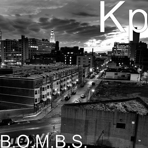Play & Download B.O.M.B.S. by KP | Napster
