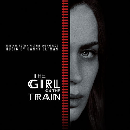 Play & Download The Girl on the Train (Original Motion Picture Soundtrack) by Danny Elfman | Napster