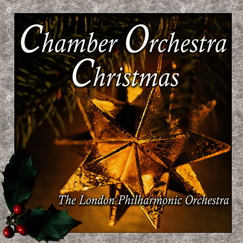 Play & Download Chamber Orchestra Christmas by London Philharmonic Orchestra | Napster