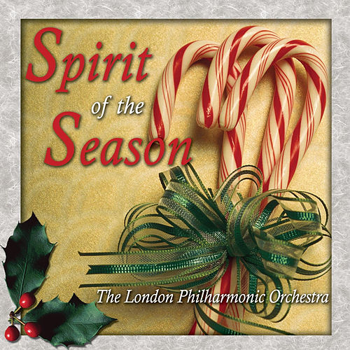 Play & Download Spirit Of The Season by London Philharmonic Orchestra | Napster