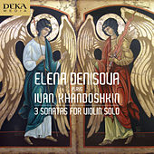 Chandoschkin: Violin Sonatas 1-3 by Elena Denisova