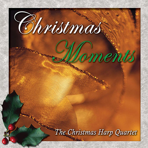 Play & Download Christmas Moments by The Christmas Harp Quartet | Napster