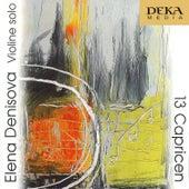 Play & Download Elena Denisova: 13 Capricen - Hummel, Arzoumanov, Buckinx by Elena Denisova | Napster