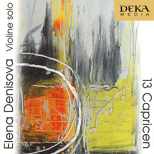 Play & Download Elena Denisova: 13 Capricen - Hummel, Arzoumanov, Buckinx by Elena Denisova   Napster