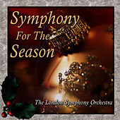 Play & Download Symphony For The Season by London Symphony Orchestra | Napster