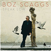 Play & Download Speak Low by Boz Scaggs | Napster