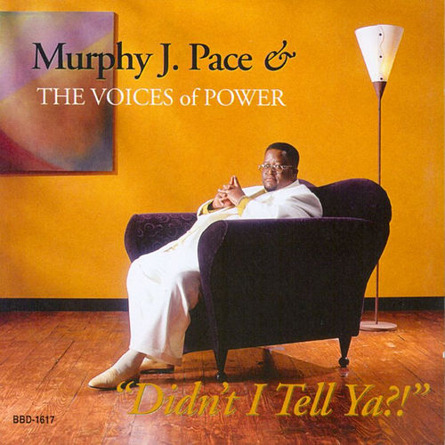 Play & Download Didn't I Tell Ya by Murphy J. Pace | Napster