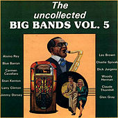The Uncollected Big Bands (Vol 5) by Various Artists