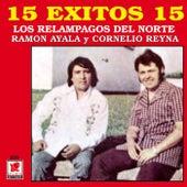 Play & Download 15 Exitos - Los Relampagos Del Norte by Los Relampagos Del Norte | Napster