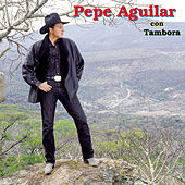 Play & Download Pepe Aguilar Con Tambora by Pepe Aguilar | Napster