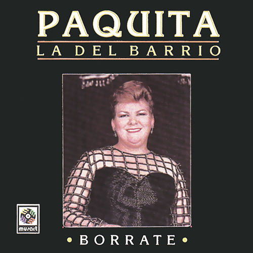 Play & Download Borrate by Paquita La Del Barrio | Napster