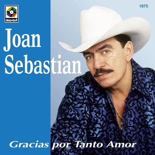 Play & Download Gracias Por Tanto Amor by Joan Sebastian | Napster