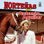 Play & Download Norteñas Con-Antonio Aguilar by Antonio Aguilar | Napster