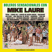 Play & Download Boleros Senacionales Con Mike Laure by Mike Laure | Napster