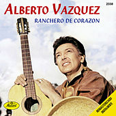 Play & Download Ranchero De Corazon by Alberto Vazquez | Napster