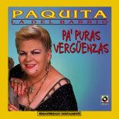 Play & Download Pa' Puras Verguenzas by Paquita La Del Barrio | Napster
