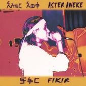 Play & Download Fikir by Aster Aweke | Napster