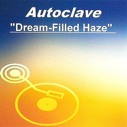 Play & Download Dream-Filled Haze by Autoclave | Napster