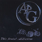 Play & Download This Brutal Addiction by Apg | Napster
