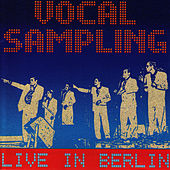 Play & Download Live in Berlin by Vocal Sampling | Napster