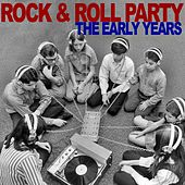 Play & Download Rock & Roll Party: The Early Years by Various Artists | Napster