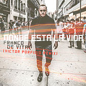 Play & Download Dónde Está la Vida (Victor Porfidio Remix) by Franco De Vita | Napster